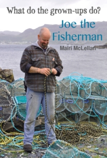 Joe the Fisherman : What do the grown-ups do?, Paperback Book