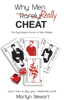 Why Men REALLY Cheat : The Psychological Secrets of Male Infidelity, Paperback Book