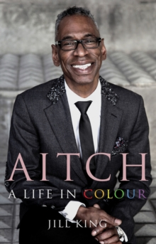 Aitch: A Life in Colour : Conversations with My Hair Stylist, Paperback Book