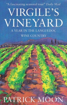 Virgile's Vineyard : A Year in the Languedoc Wine Country, Paperback Book