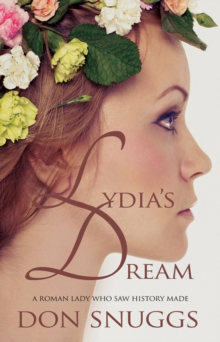 Lydia's Dream : A Roman Lady Who Saw History Made, Paperback Book