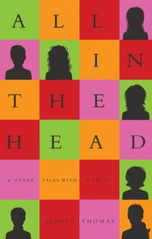 All In The Head : & other Tales with a Twist, Paperback / softback Book