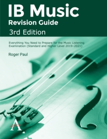 IB Music Revision Guide, 3rd Edition : Everything you need to prepare for the Music Listening Examination (Standard and Higher Level 2019-2021), EPUB eBook