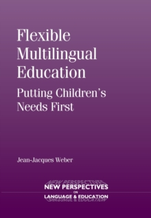 Flexible Multilingual Education : Putting Children's Needs First, Hardback Book