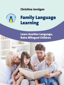 Family Language Learning : Learn Another Language, Raise Bilingual Children, Paperback Book
