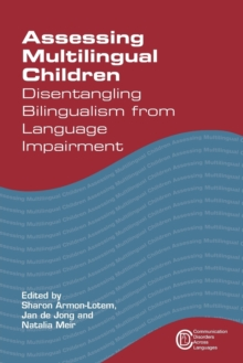 Assessing Multilingual Children : Disentangling Bilingualism from Language Impairment, Paperback / softback Book
