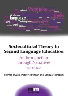 Sociocultural Theory in Second Language Education : An Introduction Through Narratives, Hardback Book