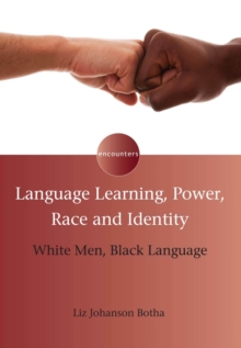 Language Learning, Power, Race and Identity : White Men, Black Language, Hardback Book