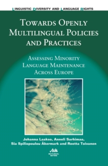 Towards Openly Multilingual Policies and Practices : Assessing Minority Language Maintenance Across Europe, Hardback Book