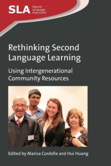 Rethinking Second Language Learning : Using Intergenerational Community Resources, Paperback Book