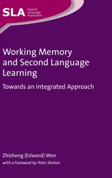 Working Memory and Second Language Learning : Towards an Integrated Approach, Hardback Book
