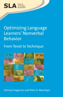 Optimizing Language Learners' Nonverbal Behavior : From Tenet to Technique, Paperback / softback Book