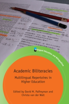 Academic Biliteracies : Multilingual Repertoires in Higher Education, Paperback Book