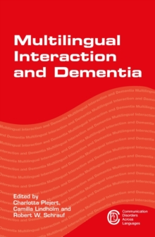 Multilingual Interaction and Dementia, Hardback Book