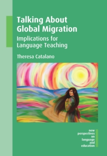 Talking About Global Migration : Implications for Language Teaching, Paperback / softback Book