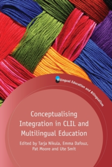 Conceptualising Integration in CLIL and Multilingual Education, Paperback Book