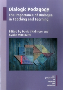 Dialogic Pedagogy : The Importance of Dialogue in Teaching and Learning, Paperback / softback Book
