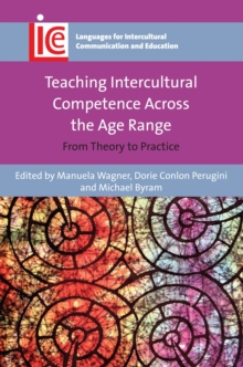 Teaching Intercultural Competence Across the Age Range : From Theory to Practice, Paperback Book
