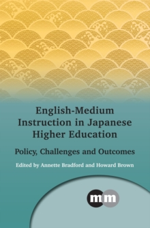 English-Medium Instruction in Japanese Higher Education : Policy, Challenges and Outcomes, Hardback Book