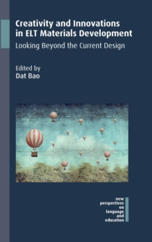 Creativity and Innovations in ELT Materials Development : Looking Beyond the Current Design, Hardback Book