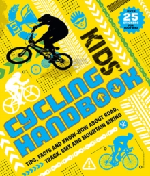 Kids' Cycling Handbook : Tips, Facts and Know-How about Road, Track, BMX and Mountain Biking, Spiral bound Book