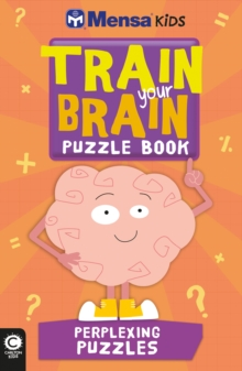 Mensa Train Your Brain: Perplexing Puzzles, Paperback Book