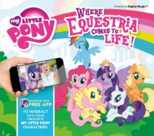 My Little Pony (AR) : Where Equestria Comes to Life, Hardback Book