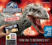 Jurassic World Special Edition: From DNA to Indominus Rex!, Hardback Book