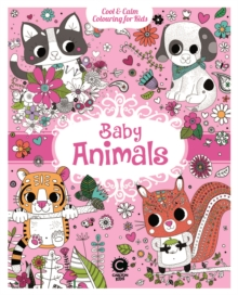 Baby Animals : Cool & Calm Colouring for Kids, Paperback / softback Book