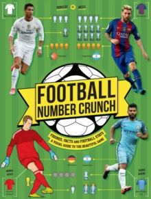 Football Number Crunch : Figures, Facts And Soccer Stats The World Of Football In Numbers, Paperback Book