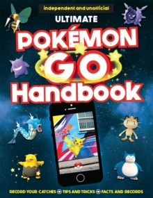 The Ultimate Pokemon Go Handbook, Paperback Book