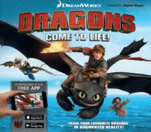 Dreamworks Dragons Come to Life!, Hardback Book