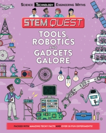STEM Quest: Tools, Robotics and Gadgets Galore, Paperback / softback Book
