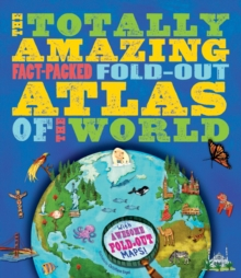 The Totally Amazing, Fact-Packed, Fold-Out Atlas of the World, Paperback / softback Book