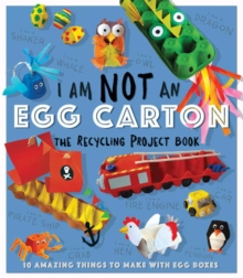 I Am Not An Eggbox: The Recycling Project Book, Paperback / softback Book
