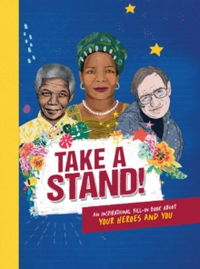 Take A Stand : An inspirational fill-in book about your heroes and you, Hardback Book