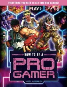 How To Be A Pro Gamer, Paperback / softback Book