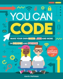 You Can Code : Make your own games, apps and more in Scratch and Python, Paperback / softback Book