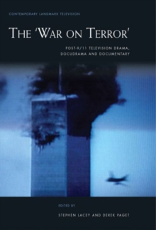 The `War on Terror' : Post-9/11 Television Drama, Docudrama and Documentary, Hardback Book