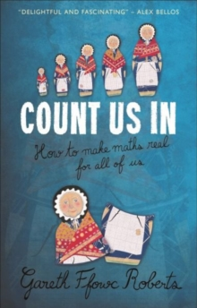 Count Us In : How to Make Maths Real for All of Us, Paperback / softback Book