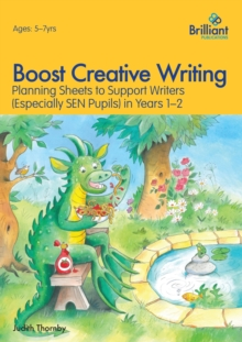 Boost Creative Writing for 5-7 Year Olds : Planning Sheets to Support Writers (Especially Sen Pupils) in Years 1-2, Paperback Book