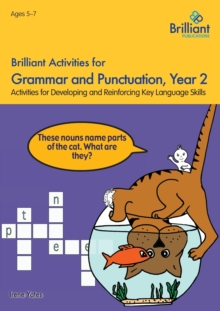 Brilliant Activities for Grammar and Punctuation, Year 2 : Activities for Developing and Reinforcing Key Language Skills, Paperback / softback Book
