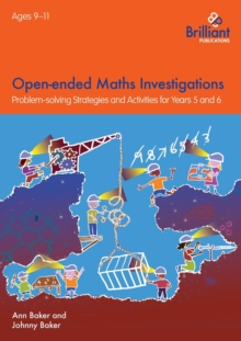 Open-Ended Maths Investigations, 9-11 Year Olds : Maths Problem-Solving Strategies for Years 5-6, Paperback Book