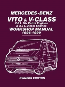 Mercedes-Benz Vito & V-Class Workshop Manual 1996-1999 : Covers: 2.0L 16V Petrol Engines and 2.3L Diesel Engines, Paperback Book