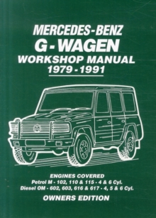 Mercedes-Benz G-Wagen Workshop Manual 1979-1991 : Engines Covered: Petrol M- 102, 110 & 115 4 & 6 Cyl. Diesel OM602, 603, 616 & 617 - 4, 5 & 6 Cyl, Paperback Book