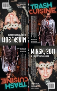 Trash Cuisine and Minsk 2011 : Two Plays by Belarus Free Theatre, Paperback Book