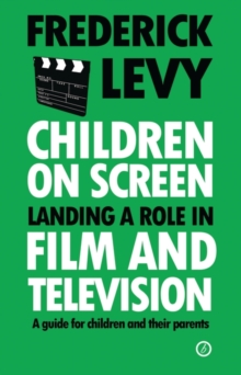 Children on Screen : Landing a Role in Film and Television, Paperback Book