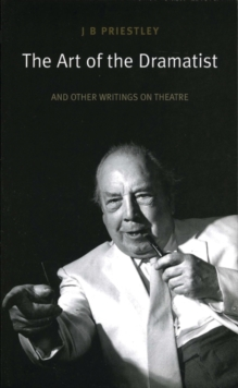 The Art of the Dramatist : An Anthology of Writings on the Theatre, EPUB eBook