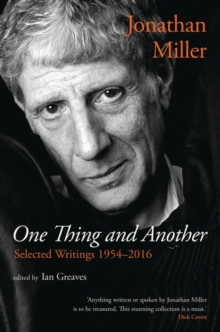 Jonathan Miller : One Thing and Another, Paperback Book