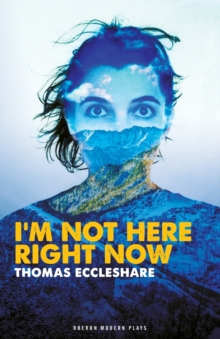 I'm Not Here Right Now, Paperback Book